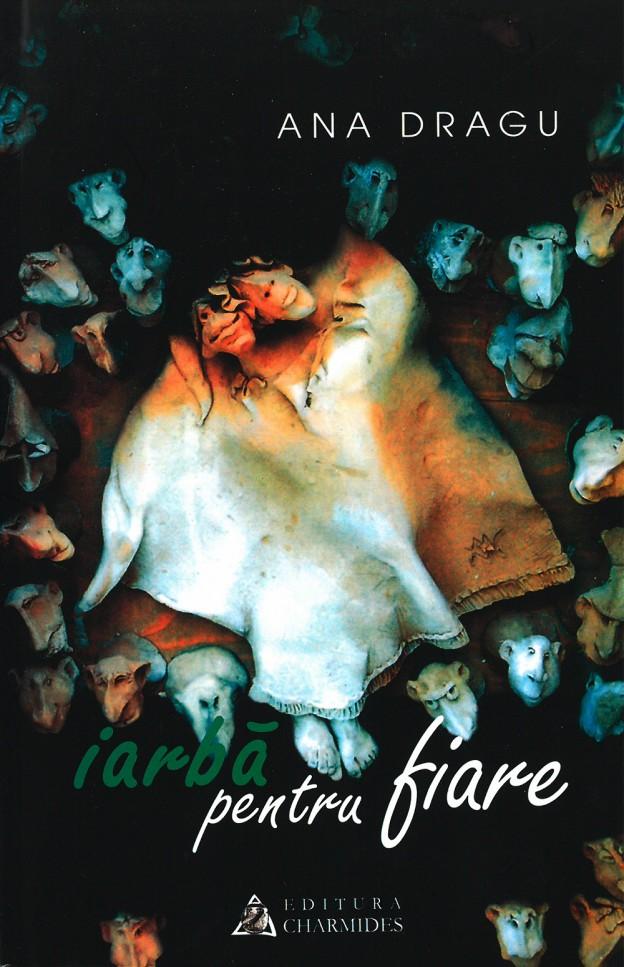 Iarbă pentru fiare - Ana Dragu