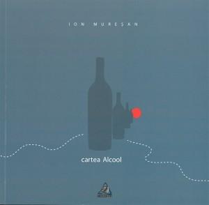 Coperta Ion Mureșan - cartea Alcool