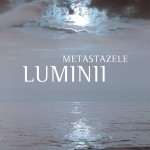 Metastazele luminii - Răzvan Gheorghe