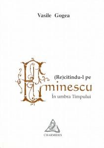 (Re)citindu-l pe Eminescu. În umbra timpului - Vasile Gogea