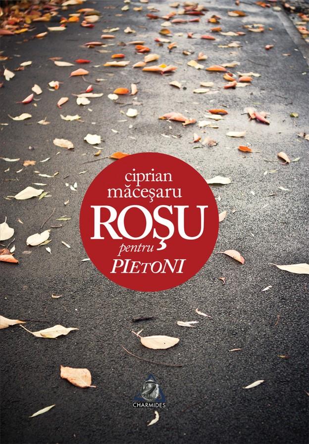 Coperta Roșu pentru pietoni - Ciprian Măceșaru