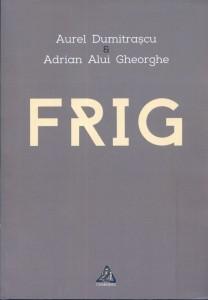 Frig - Aurel Dumitraşcu, Adrian Alui Gheorghe