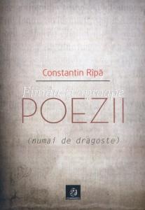 Fiindu-ţi aproape, Poezii (numai de dragoste) - Constantin Rîpă