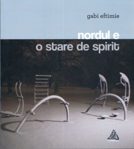 Nordul e ostare de spirit - Gabi Eftimie