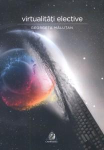 Virtualităţi elective - Georgeta Măluţan