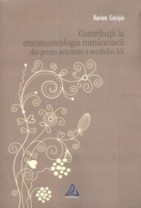 Contribuţii la etnomuzicologia româneasca din prima jumătate a secolului XX - Ilarion Cocişiu