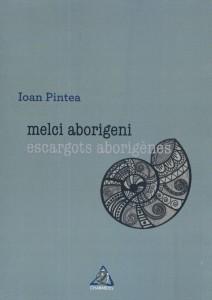 Melci aborigeni / Escargots aborigenes - Ioan Pintea