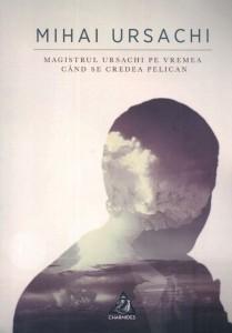 Magistrul Ursachi pe vremea când se credea pelican - Mihai Ursachi