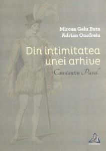 Din intimitatea unei arhive Constantin Pavel - Mircea Gelu Buta, Adrian Onofreiu
