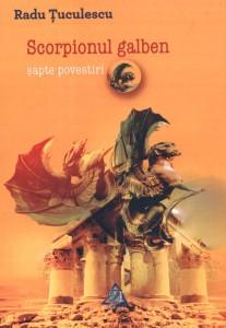 Scorpionul galben-şapte povestiri - Radu Ţuculescu