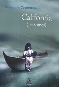 California (pe Someş) - Ruxandra Cesereanu