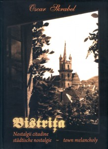 Bistriţa - nostalgii citadine / städtische nostalgie / town melancholy - Oskar Skrabel