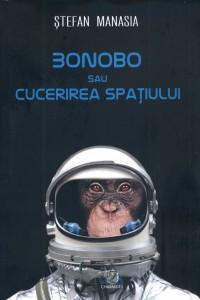 Bonobo sau cucerirea spaţiului - Ştefan Manasia
