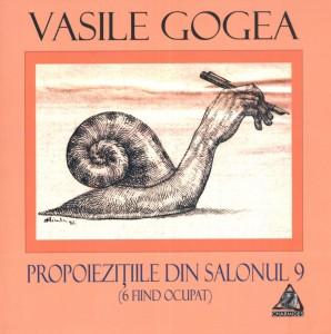 Propoieziţiile din salonul 9 (6 fiind ocupat) - Vasile Gogea