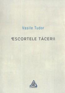Escortele tăcerii - Vasile Tudor