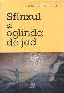Sfinxul şi oglinda de jad - Viorica Petrovici